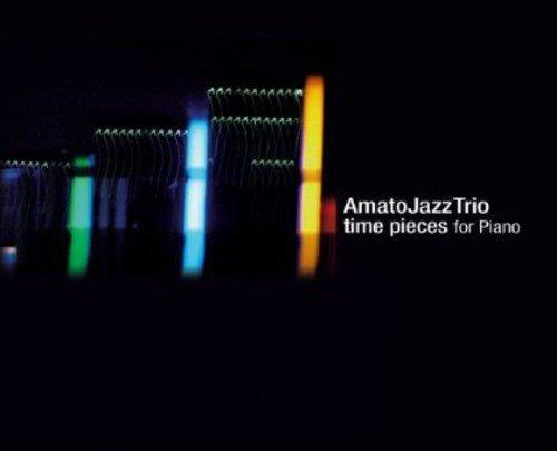Amato Jazz Trio - Time Pieces for Piano
