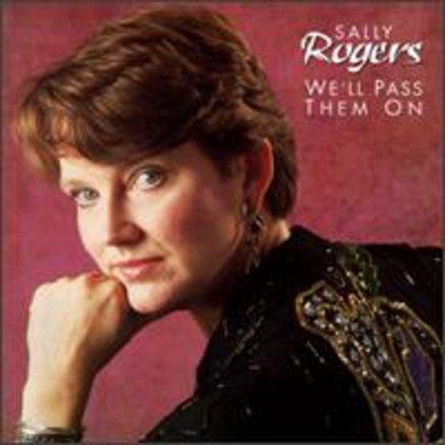 ROGERS, SALLY - WE'LL PASS THEM ON