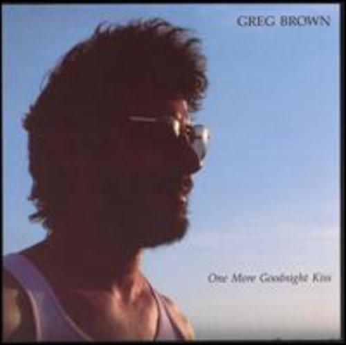 BROWN, GREG - ONE MORE GOODNIGHT KISS