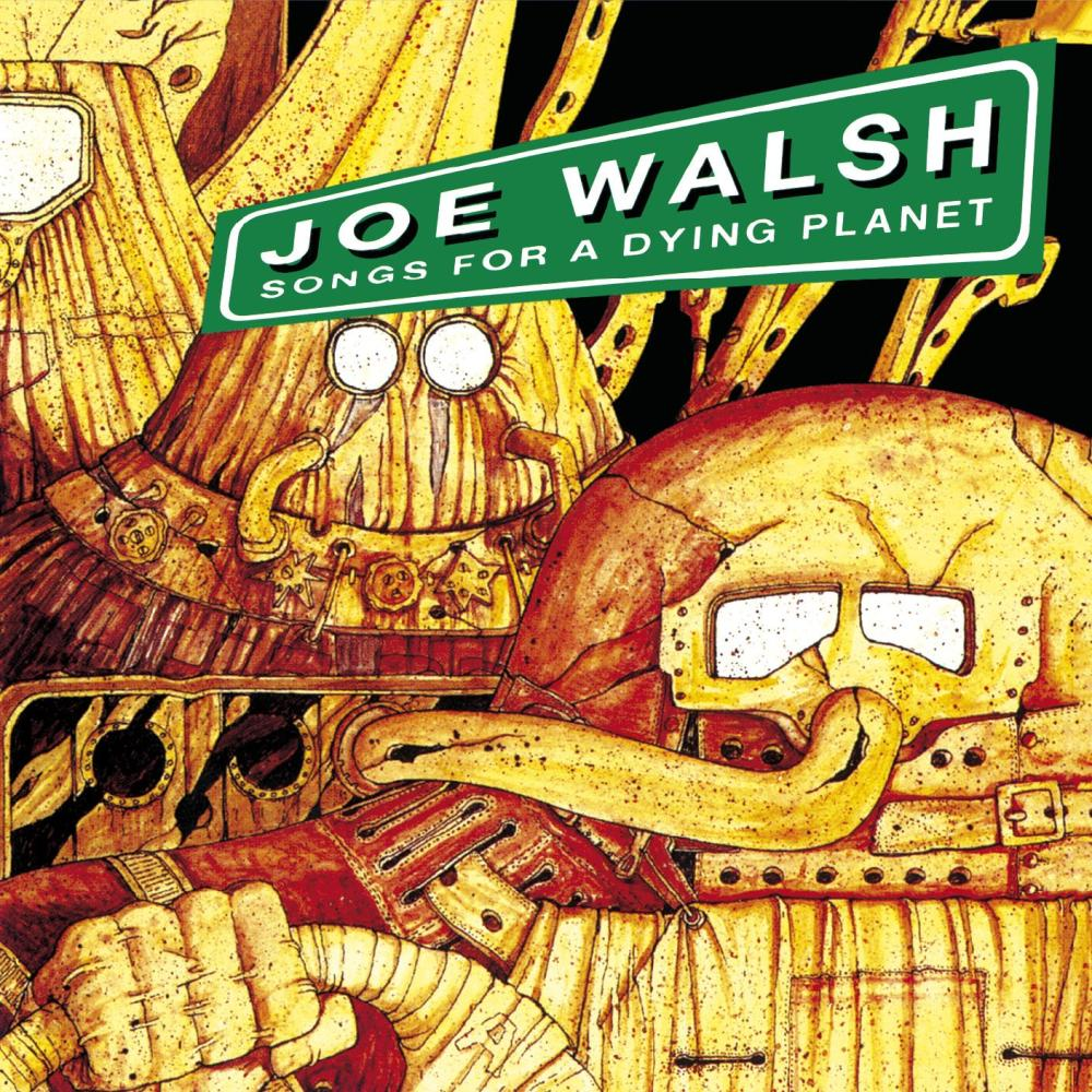 Joe Walsh - Songs for a Dying Planet