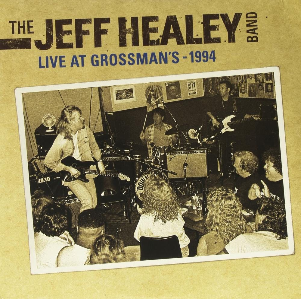 Jeff Healey Band, the - Live at Grossman