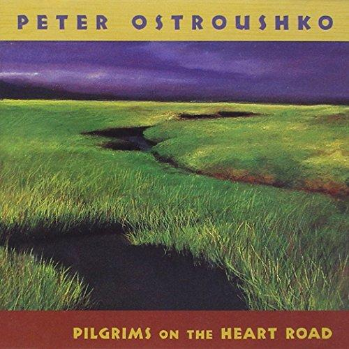 OSTROUSHKO, PETER - PILGRIMS ON THE HEART ROA